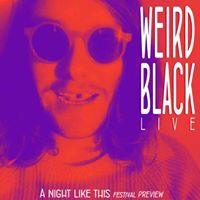 WEIRD BLACK live