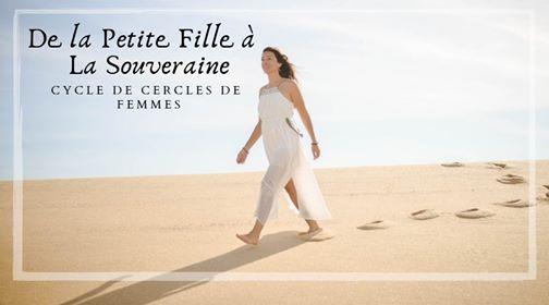 De La Petite Fille A La Souveraine - Cycle de cercle de femmes
