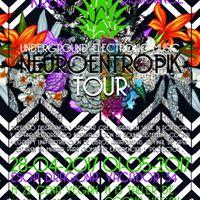 Neuroentropik TOUR - Underground Electronic music