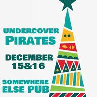 Undercover Pirates This Friday &amp Saturday Somewhere Else Pub