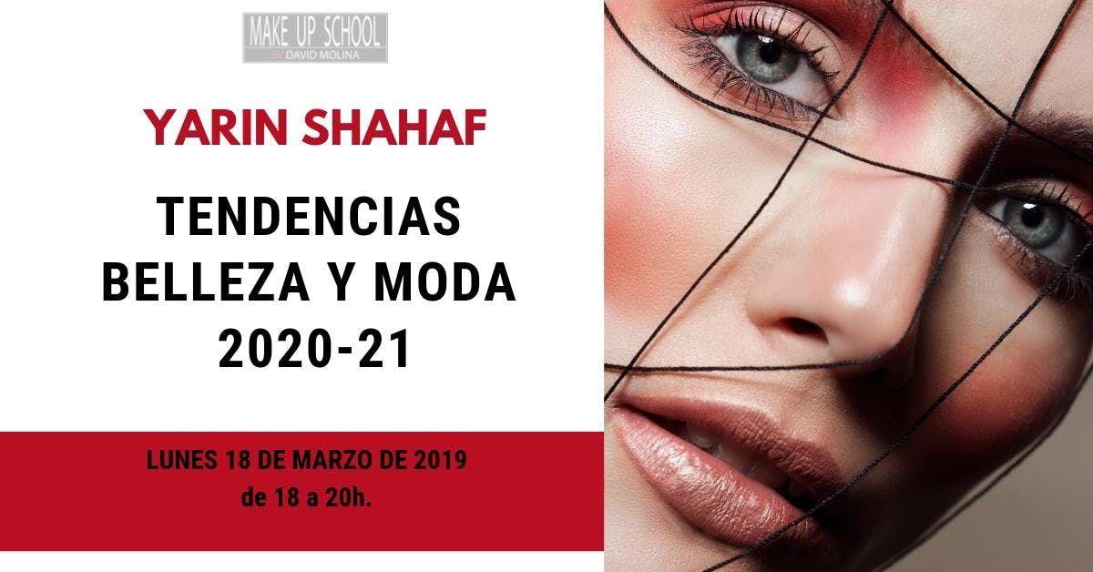 YARIN SHAHAF. Ponencia Tendencias Belleza y Moda 2020-21