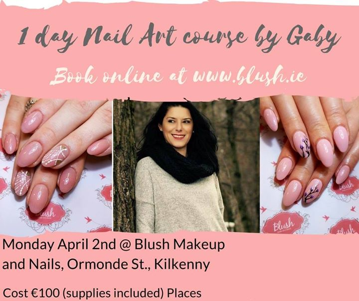 1 Day Nail Art Course With Gaby At Blush Makeup Nails Kilkenny