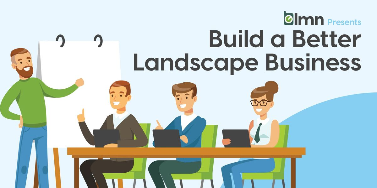 Build a Better Landscape Business- Baltimore MD