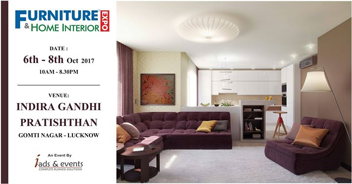 Furniture & Home Interior Expo - Lucknow at Indira Gandhi ...