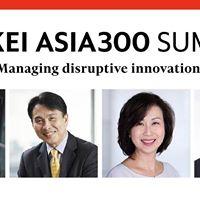 Nikkei Asia300 Summit - Managing disruptive innovation -