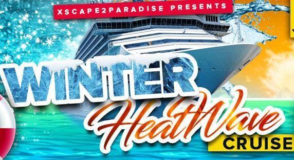 Xscape2Paradise Presents Winter Heat Wave