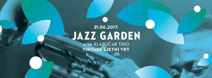 Jazz garden Ana Klabuar trio I 21.6.2017 I Vintage ljetni vrt
