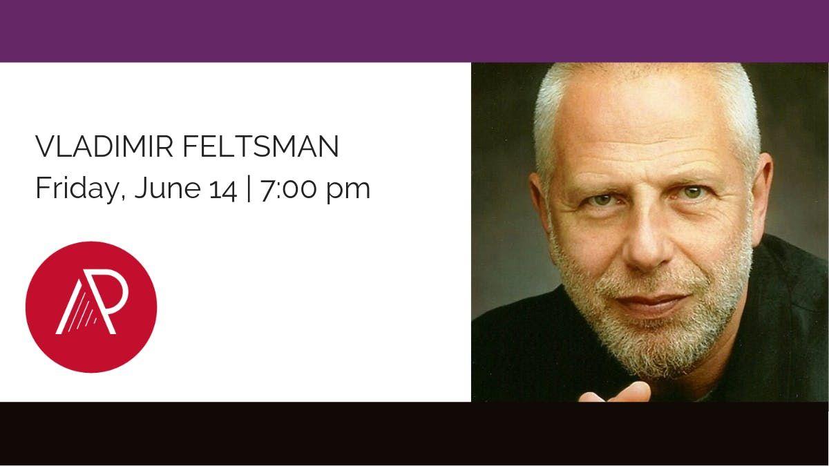 Vladimir Feltsman - 2019 Art of the Piano Festival