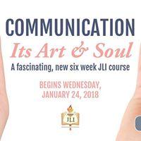 Communication Its Art &amp Soul - 6 week course