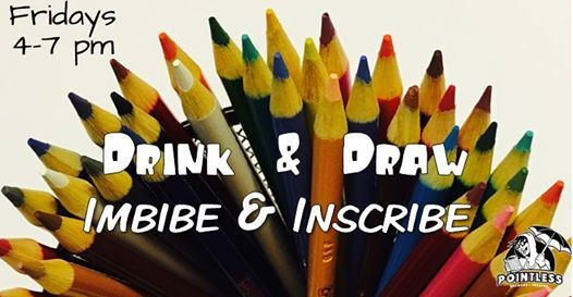 Drink & Draw  Imbibe & Inscribe