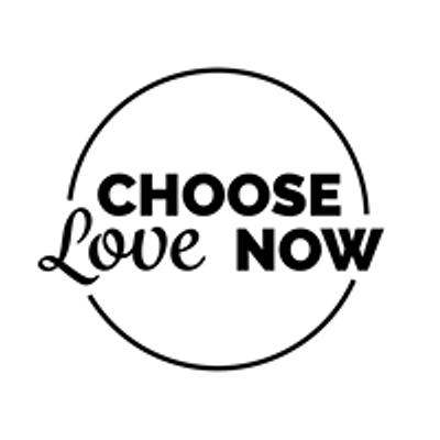 Choose Love Now