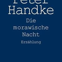 Reading The Moravian Night - a Novel by Peter Handke