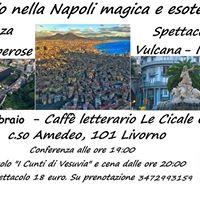 Viaggio nella Napoli misteriosa . Conferenza e spettacolo