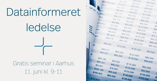 Datainformeret ledelse  Gratis seminar i Aarhus