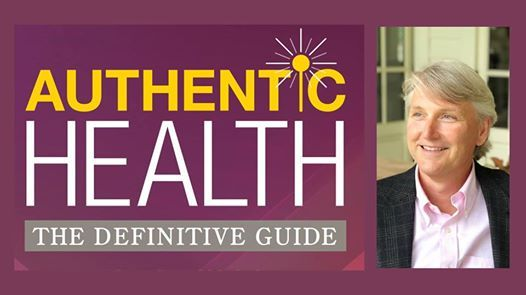 Gus Vickery M.D. presents Authentic Health