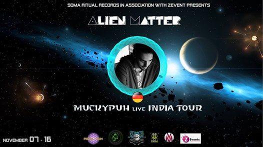 Alien Matter - Muckypuh Live ( Germany ) - India Tour 2k18