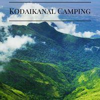 High Altitude Camping - Kodaikannal Vol 1