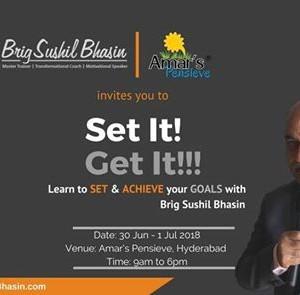 Set it Get it Goal Setting Workshop by Brig Bhasin