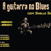 A guitarra no Blues com Shello Silveira