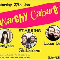 Anarchy Cabaret - The Albany Great Portand Street (27th Jan 201