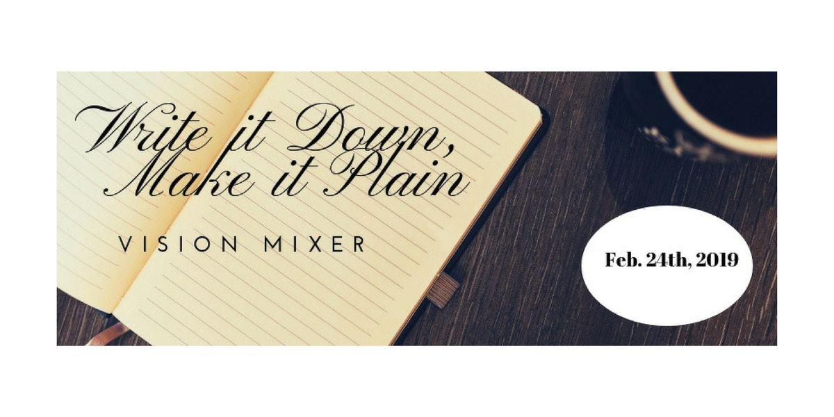 Write it Down Make it Plain - Vision Mixer