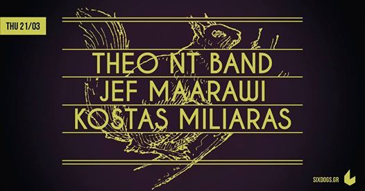 Theo Nt Band w Jef Maraawi  Kostas Milliaras Live at six dogs