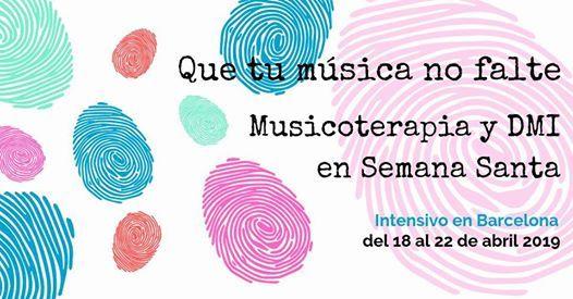 Intensivo de Musicoterapia y DMI en Semana Santa - Barcelona