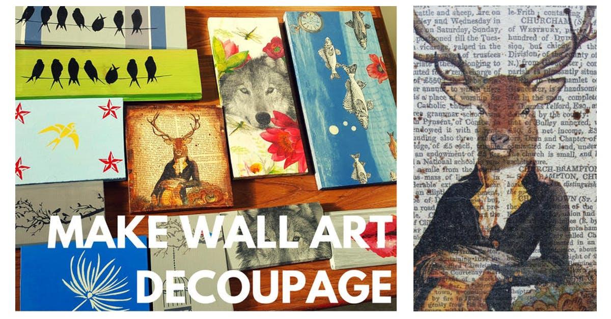 Decoupage Wall Art Class by Upcycled World   Edinburgh