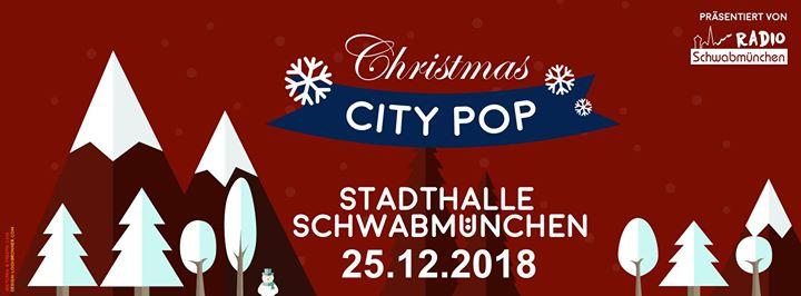 Christmas City Pop  Stadthalle Schwabmnchen  25.12.2018
