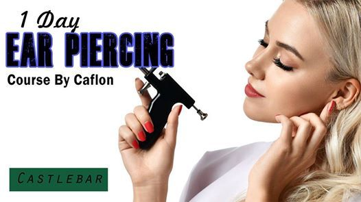 1 Day Caflon Ear Piercing Course - Castlebar