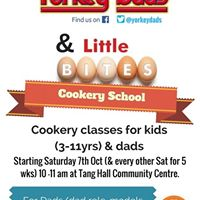 Yorkey dads &amp Little Bites Cookery course