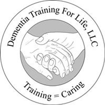Dementia Training for Life, LLC