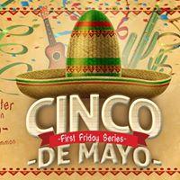 Cinco De Mayo First Friday