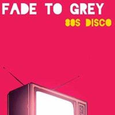 Fade To Grey 80s Disco