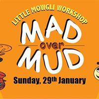 Little Mowgli Mad Over Mud (2nd BATCH)