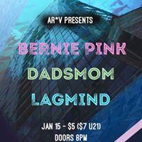 2nite BerniePink Dadsmom Lagmind at Satellite Bar