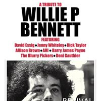 A Tribute To Willie P Bennett