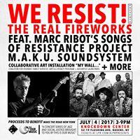 The Real Fireworks w Marc Ribot MAKU Soundsystem &amp more