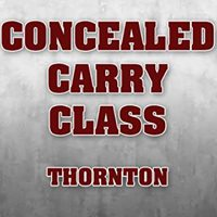 Concealed Carry Class - Thornton