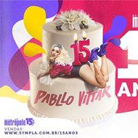 Metrpole 15 anos  Show Pabllo Vittar