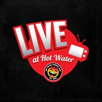 Live at Hot Water - Live Recording - Free Entry