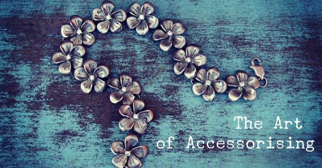 The Art of Accessorising