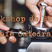 2 Workshop de Barista Caf Catedral