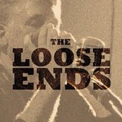 The Loose Ends