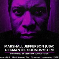 Marshall Jefferson (USA) &amp Dekmantel Soundsystem &amp Deeptrax DJs