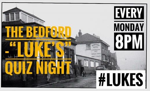 Monday QuizNight The Bedford -Lukes
