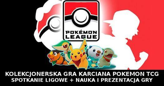 Pokemon TCG - Spotkanie ligowe  nauka i prezentacja gry