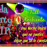 2da Party VIP. &quotFull Ambiente&quot.