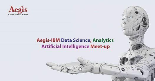 Aegis-IBM Meetup on AIData ScienceBusiness Analytics Bhopal