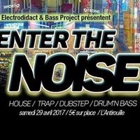 Electrodidact X Bass Project prsentent Enter The Noise